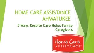 5 Ways Respite Care Helps Family Caregivers