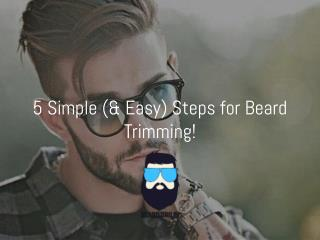 5 Easiest Steps for Beard Trimming!