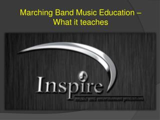 Marching Band Music Education – What it teaches