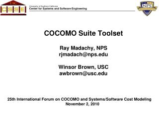 COCOMO Suite Toolset   Ray Madachy, NPS rjmadachnps  Winsor Brown, USC awbrownusc