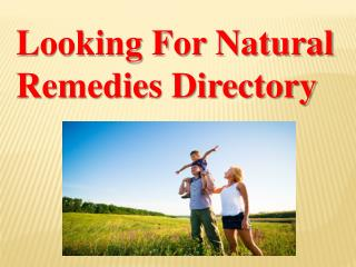 Looking For Natural Remedies Directory