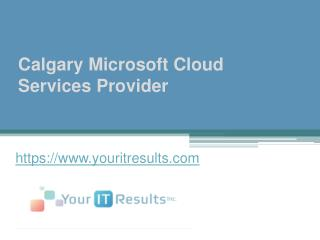 Calgary Microsoft Cloud Services Provider - www.youritresults.com