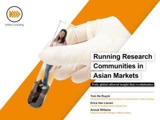 Running Research Communities in Asian Markets
