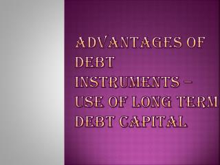 Advantages of Long Term Debt Capital