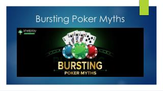 Bursting Poker Myths