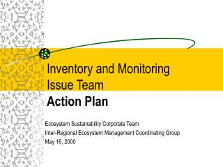 Inventory and Monitoring Issue Team  Action Plan
