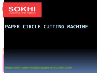 Dog Chuck Manufacturer - sokhilaminationandpaperproducts.com- Paper Circle Cutting Machine- Paper Slitting Machine.pptx