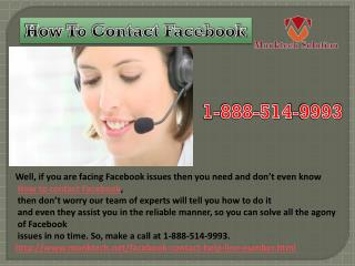 How to contact Facebook 1-888-514-9993 for help?