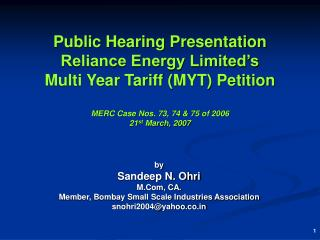 Public Hearing Presentation Reliance Energy Limited s  Multi Year Tariff MYT Petition   MERC Case Nos. 73, 74  75 of 200