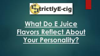 What Do E Juice Flavors Reflect About Your Personality