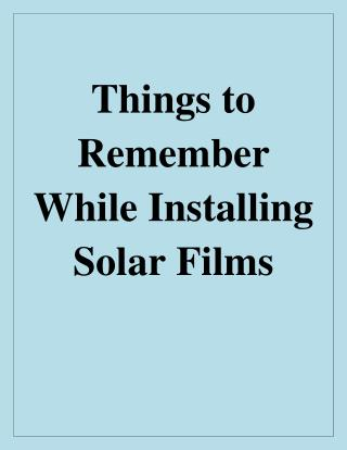 Things to Remember While Installing Solar Films