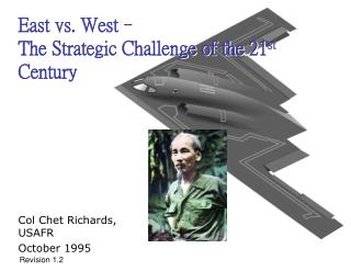 East vs. West  The Strategic Challenge of the 21st Century
