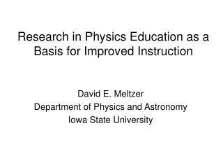 Research in Physics Education as a Basis for Improved Instruction