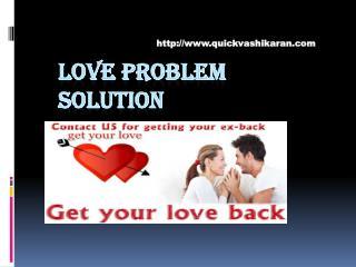 Love Vashikaran Specialist- quickvashikaran.com- Vashikaran Specialist Astrologer- Love Problem Solution-Black Magic Spe