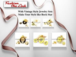 With Vintage Style Jewelry Sets Make Your Style like Rock Star