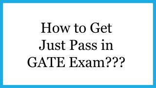 How to Get Pass in GATE Exam | gate2018.com