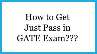 How to Get Pass in GATE Exam   gate2018.com
