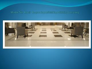 Marble-Tile-Grout-Repair-Refinishing-Polishing