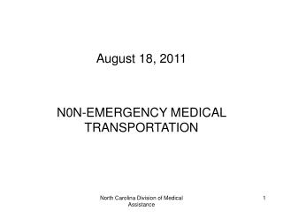 N0N-EMERGENCY MEDICAL TRANSPORTATION