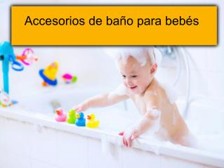 Accesorios de baño para bebés