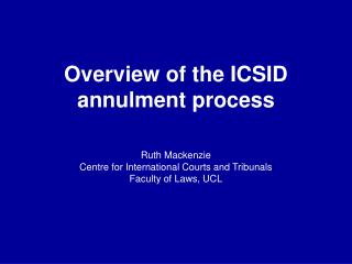 Overview of the ICSID annulment process