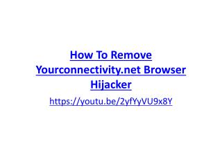 How To Remove Yourconnectivity.net Browser Hijacker