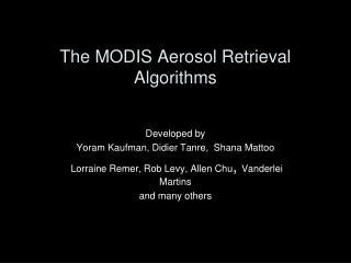 The MODIS Aerosol Retrieval Algorithms