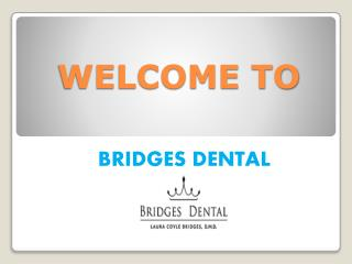Dental Treatments For Perfect Smile With Valrico Dentist – Bridges Dental