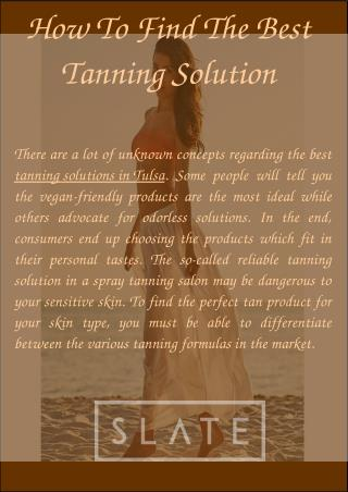 How To Find The Best Tanning Solution