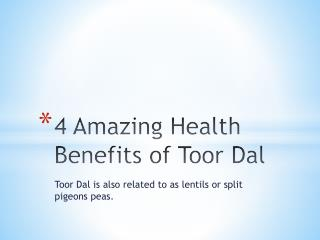 4 amazing health benefits of toor dal