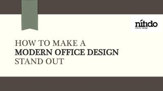 How to make a modern office design stand out