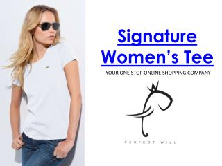Get the perfect tee for womens