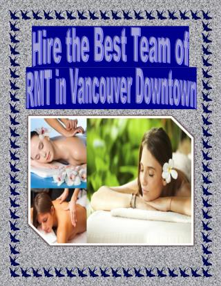 Hire the Best Team of RMT in Vancouver Downtown