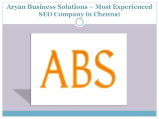 Aryan Business Solutions – Most Proficient SEO Company in Chennai to Provide Quality Optimization