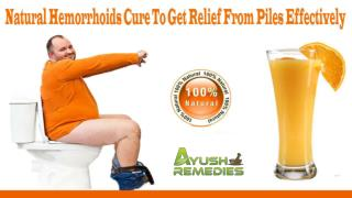 Natural Hemorrhoids Cure To Get Relief From Piles Effectively