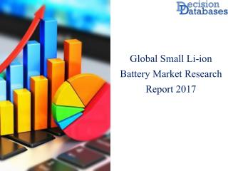 Worldwide Small Li-ion Battery  Market Key Manufacturers Analysis 2017
