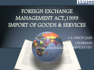 FOREIGN EXCHANGE MANAGEMENT ACT,1999 IMPORT OF GOODS  SERVICES