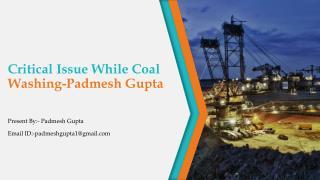 Critical Issue While Coal Washing-Padmesh Gupta