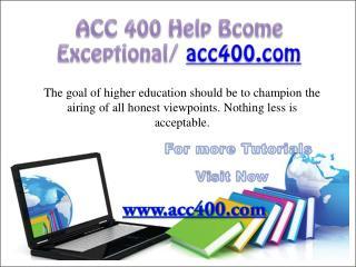 ACC 400 Help Bcome Exceptional/ acc400.com