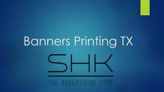 Banners Printing TX   SHKadvertising