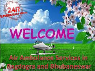 Low Fare Air Ambulance Services in Bagdogra and Bhubaneswar