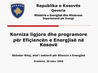 Republika e Kosov s Qeveria  Ministria e Energjis  dhe Minierave  Departamenti p r Energji