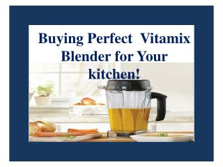 Buying Perfect Vitamix Blender for Your kitchen!