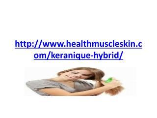 http://www.healthmuscleskin.com/keranique-hybrid/