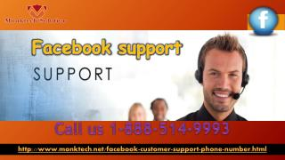 Is there any most effortless approach to get Facebook Support 1-888-514-9993?
