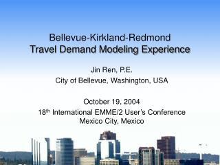 Bellevue-Kirkland-Redmond Travel Demand Modeling Experience