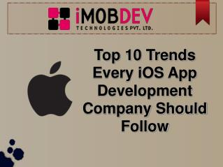 Top 10 Trends Every iOS App Development Company Should Follow