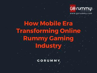How Mobile Era Transforming Online Rummy Gaming Industry