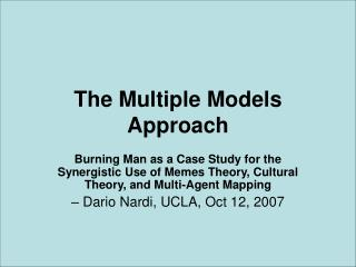 The Multiple Models Approach