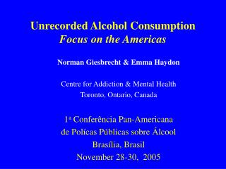 Unrecorded Alcohol Consumption Focus on the Americas